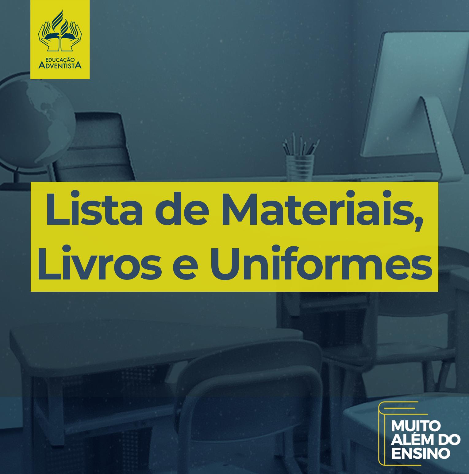 Lista de Materiais, Livros e Uniformes