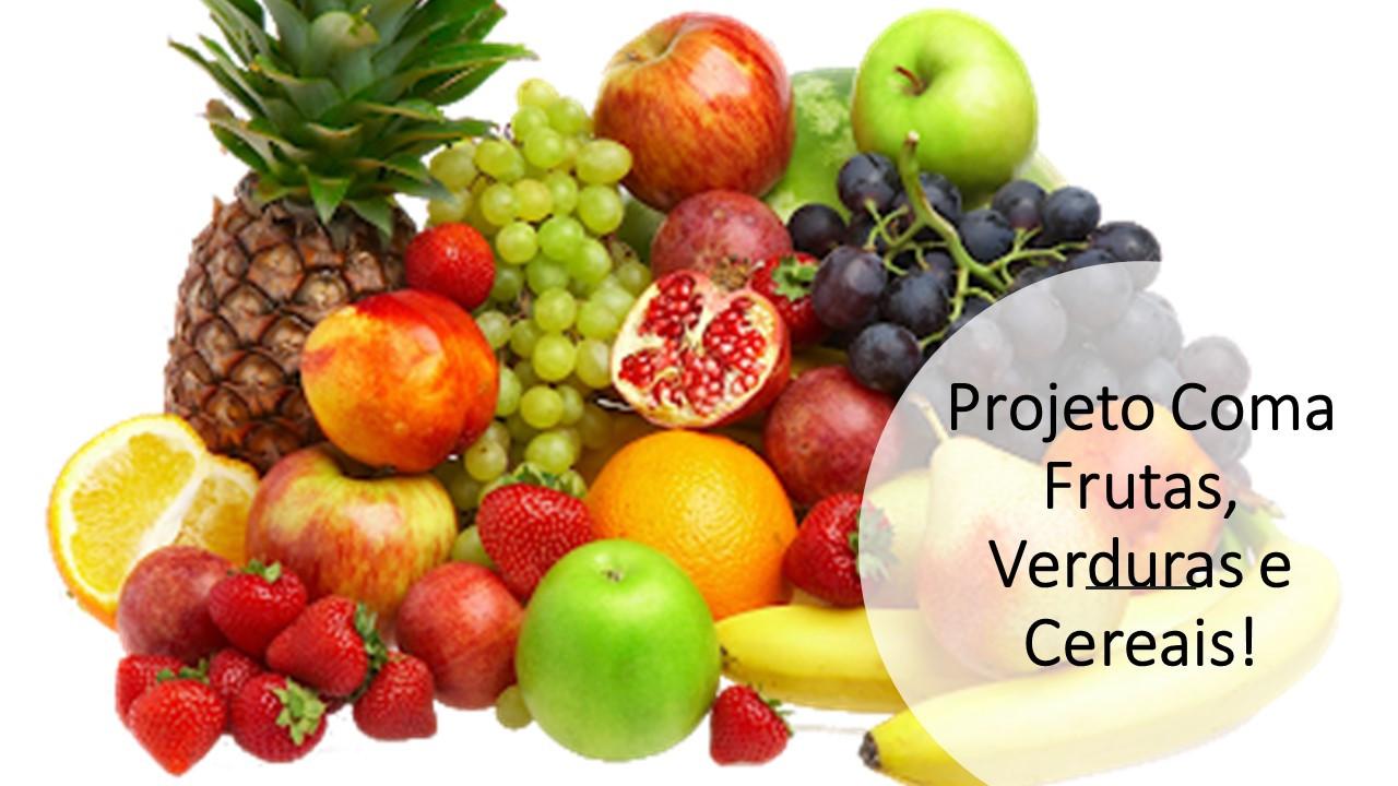 Projeto Coma Frutas, Verduras e Cereais!