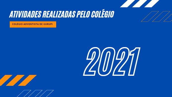 ATIVIDADES REALIZADAS PELO COLÉGIO EM 2021