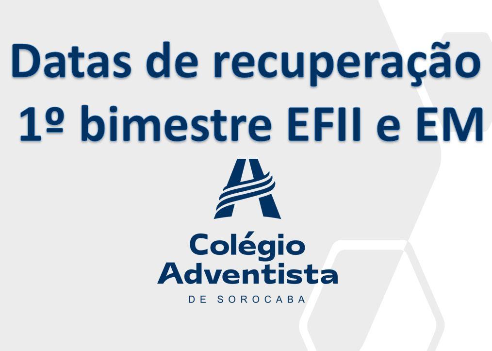 Datas de recuperação 1º bimestre EFII e EM